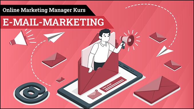 Online Marketing Manager Kurs E-Mail Marketing