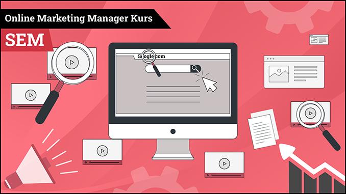 Online Marketing Manager Kurs SEM