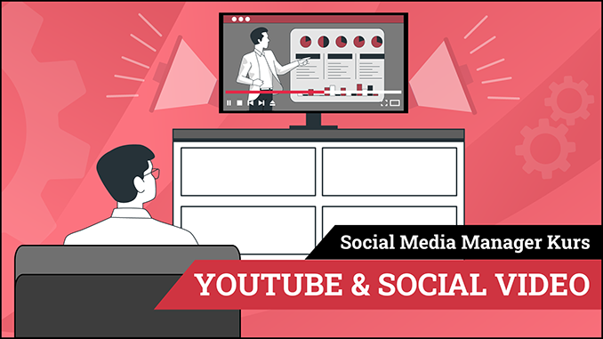 Social Media Manager Kurs Modul Youtube und Social Video