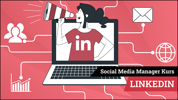 Social Media Manager Kurs Modul LinkedIn